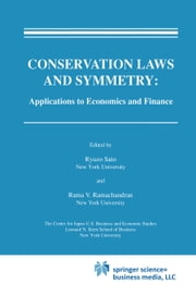 Conservation Laws and Symmetry: Applications to Economics and Finance ebook by Ryuzo Sato, Rama V. Ramachandran