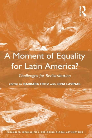 A Moment of Equality for Latin America? - Challenges for Redistribution ebook by