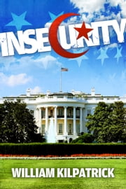 Insecurity ebook by William Kilpatrick
