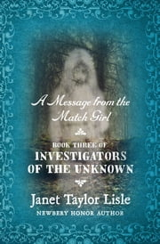 A Message from the Match Girl ebook by Janet Taylor Lisle