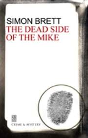 Dead Side of the Mike, The ebook by Simon Brett