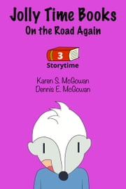 Jolly Time Books: On the Road Again ebook by Karen S. McGowan, Dennis E. McGowan