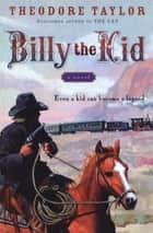 Billy the Kid - A Novel ebook by