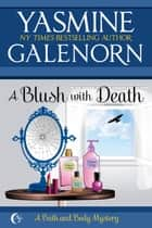 A Blush With Death - Bath and Body, #2 ebook by Yasmine Galenorn