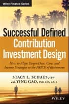 Successful Defined Contribution Investment Design ebook by Stacy L. Schaus,Ying Gao