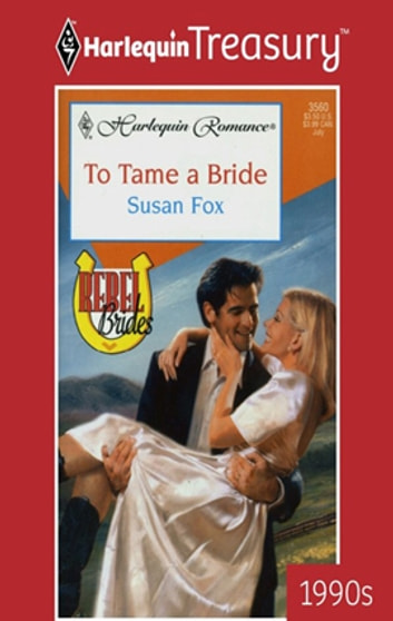 To Tame a Bride ebook by Susan Fox