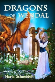 Dragons of Wendal ebook by Maria Schneider
