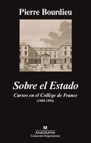 Sobre el Estado - Cursos en el Collège de France (1989-1992) ebook by Pierre Bourdieu