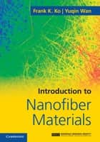 Introduction to Nanofiber Materials ebook by Frank K. Ko, Yuqin Wan