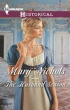 The Husband Season ebook by Mary Nichols