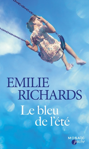 Le bleu de l'été ebook by Emilie Richards