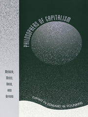 Philosophers of Capitalism - Menger, Mises, Rand, and Beyond ebook by Edward W. Younkins