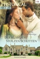 Der Kuss des stolzen Schotten ebook by Ann Lethbridge