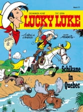 Lucky Luke 77 - Schikane in Quebec ebook by Laurent Gerra,Achdé