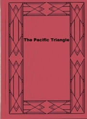 The Pacific Triangle (illustrated) ebook by Sydney Greenbie