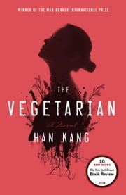 The Vegetarian - A Novel ebook by Han Kang
