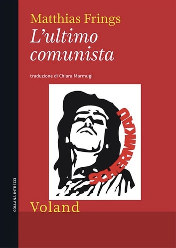 L'ultimo comunista eBook by Matthias Frings