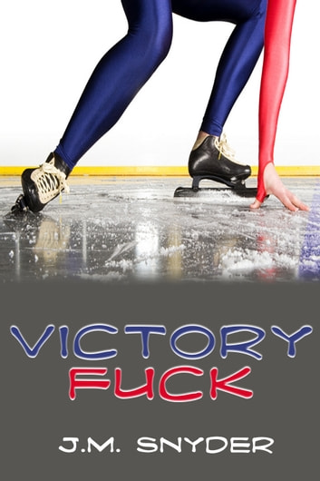 Victory Fuck ebook by J.M. Snyder