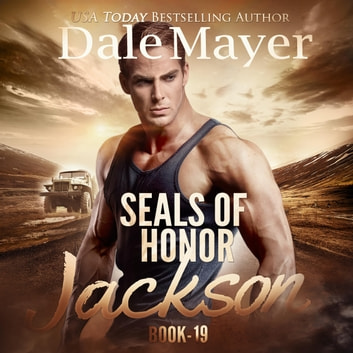SEALs of Honor: Jackson - Book 19: SEALs of Honor audiobook by Dale Mayer