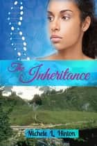 The Inheritance ebook by Michele L. Hinton