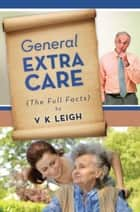 General Extra Care ebook by V K Leigh