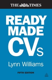 Readymade CVs - Winning CVs and Cover Letters for Every Type of Job ebook by Lynn Williams