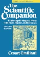 The Scientific Companion, 2nd ed. - Exploring the Physical World with Facts, Figures, and Formulas ebook by Cesare Emiliani