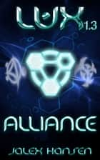 Lux 1.3 Alliance ebook by Jalex Hansen
