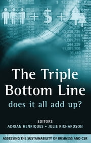 The Triple Bottom Line - Does It All Add Up ebook by Adrian Henriques,Julie Richardson