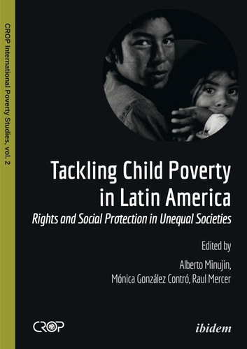 Tackling Child Poverty in Latin America - Rights and Social Protection in Unequal Societies ebook by