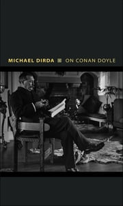 On Conan Doyle - Or, The Whole Art of Storytelling ebook by Michael Dirda