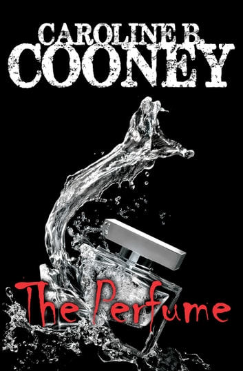 The Perfume ebook by Caroline B. Cooney