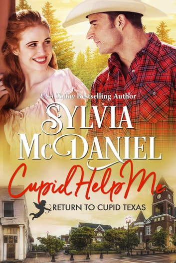 Cupid Help Me! - Small Town Western Contemporary ebook by Sylvia McDaniel