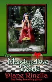 It's A Marshmallow World - A Rock and Roll Fantasy ebook by Diane Rinella