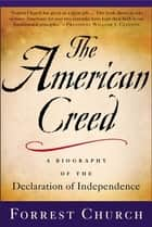 The American Creed ebook by Forrest Church