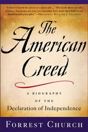 The American Creed - A Spiritual and Patriotic Primer ebook by Forrest Church