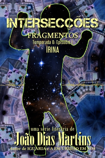 FRAGMENTOS: IRINA ebook by João Dias Martins