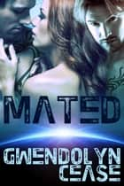 Mated ebook by Gwen Cease