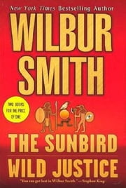 Sunbird and Wild Justice ebook by Wilbur Smith