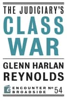 The Judiciary's Class War ebook by Glenn Harlan Reynolds