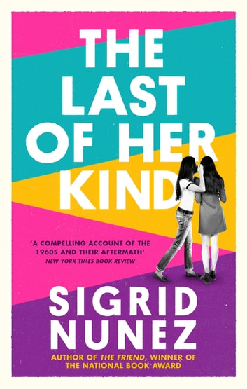 The Last of Her Kind eBook by Sigrid Nunez