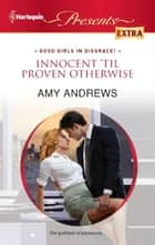 Innocent 'til Proven Otherwise ebook by Amy Andrews