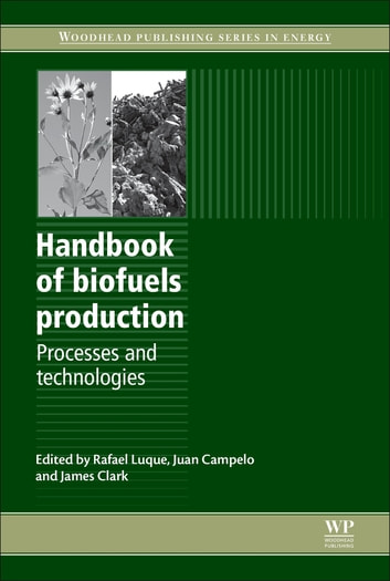 Handbook of Biofuels Production - Processes and Technologies ebook by