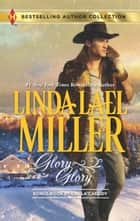 Glory, Glory - Snowbound with the Bodyguard ebook by Linda Lael Miller, Carla Cassidy