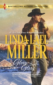 Glory, Glory - Snowbound with the Bodyguard ebook by Linda Lael Miller,Carla Cassidy