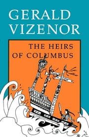 The Heirs of Columbus ebook by Gerald Vizenor