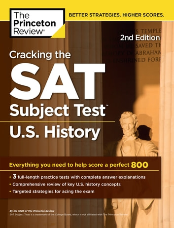 Cracking the SAT Subject Test in U.S. History, 2nd Edition - Everything You Need to Help Score a Perfect 800 ebook by Princeton Review