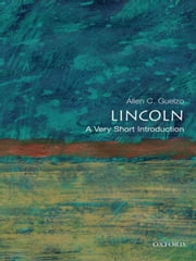 Lincoln: A Very Short Introduction ebook by Allen C. Guelzo