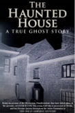 The Haunted House - A True Ghost Story