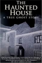 The Haunted House - A True Ghost Story ebook by Walter Hubbell